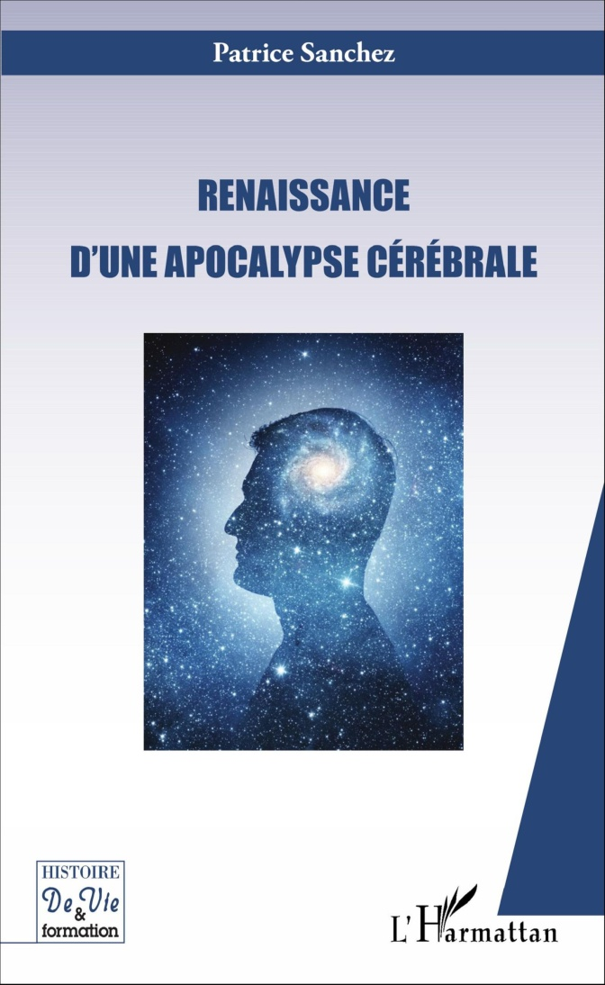 RENAISSANCE D'UNE APOCALYPSE CÉRÉBRALE de Patrice Sanchez, Édition l'Harmattan, 2016 version PDF de 140 pages