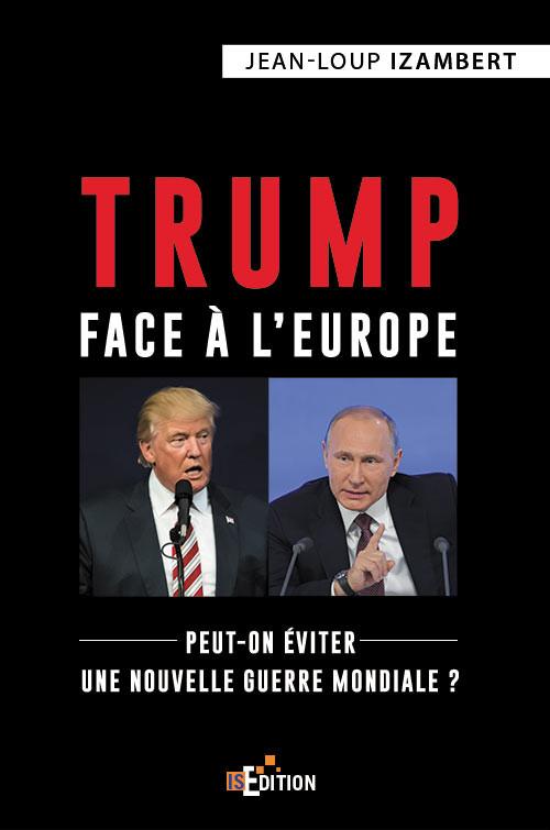 Trump face à l'Europe par Jean-Loup IZAMBERT