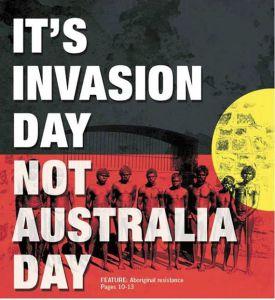 CONTRE Le Jour de l'Invasion et non  l'Australia Day ► RÉSISTONS !
