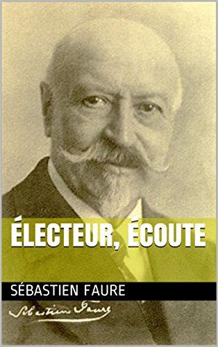Et maintenant, électeur, vote encore si tu l'oses ! Sébastien Faure – Bureau anti-parlementaire 1919, réédition 1924