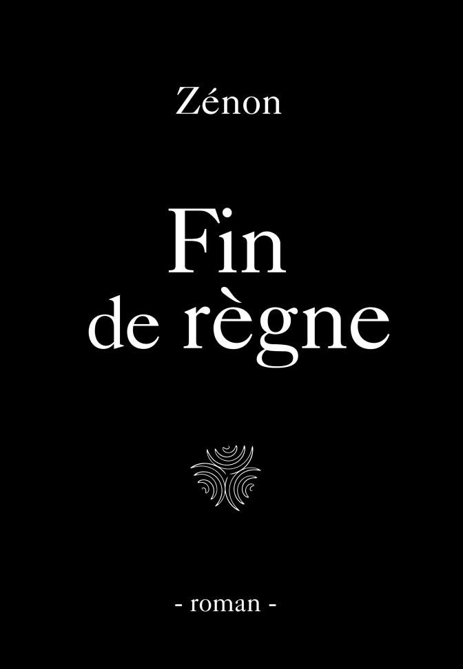 De Zénon : «Fin de Règne» – Roman