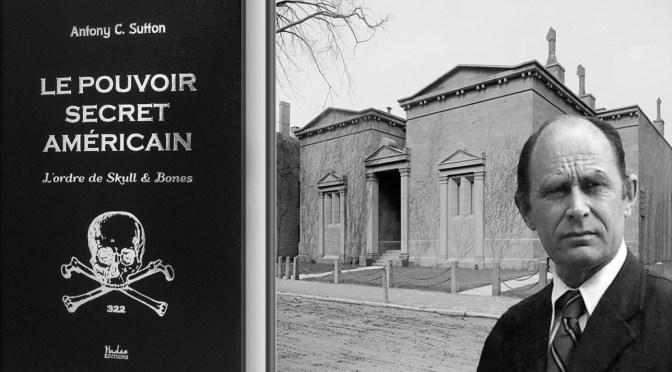 Le pouvoir secret américain – L'Ordre Skull & Bones par le Pr. Antony C. Sutton (Vidéo d'analyse en français)