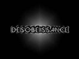 DESOBEISSANCE CIVILE