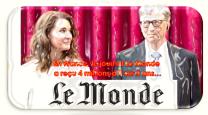 BILL ET MELINDA GATES 4 MILLIONS D'EUROS AU JOURNAL LE MONDE