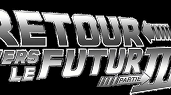 RETOUR VERS LE FUTUR – Part. 3
